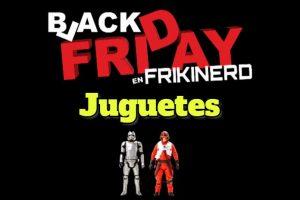 Ofertas y descuentos black friday Juguetes