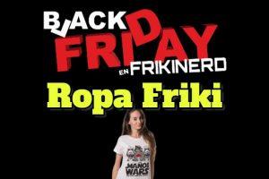 Ofertas y descuentos black friday Ropa Friki, Moda Friki, regalos originales black friday