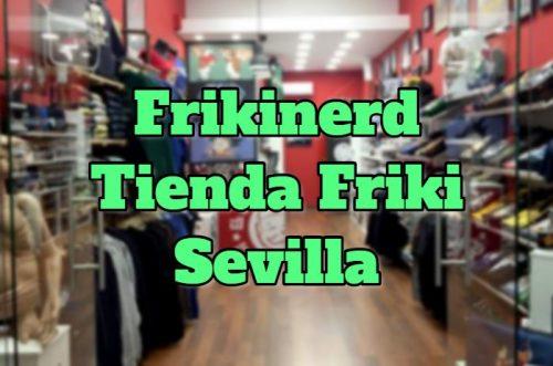 Frikinerd, mejores tiendas frikis online sevilla, mejores tiendas frikis sevilla