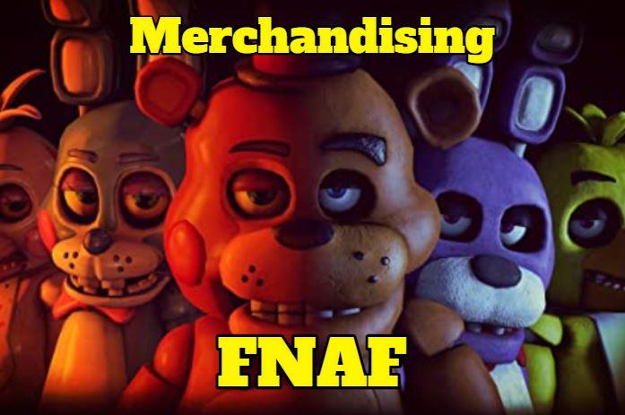 merchandising, juguetes, productos y regalos de Five Nights At Freddys FNAF