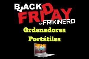 Ofertas y descuentos black friday en Ordenadores Portátiles, regalos originales black friday