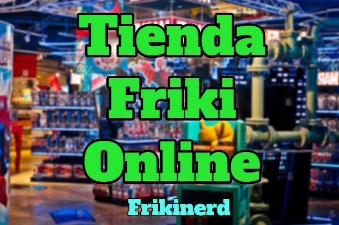 tienda friki online, tienda geek online, tienda friki frikinerd