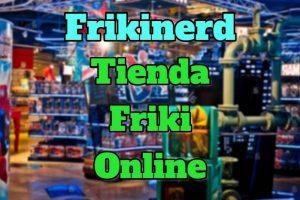 tienda friki online, artículos frikis baratos para geeks, frikis y nerds