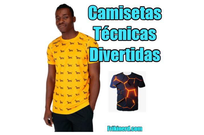 camisetas técnicas divertidas y originales. Comprar camiseta friki técnica de material sintético.