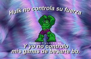 piropos de marvel, piropos y frases frikis dde hulk, frases y piropos divertidos de marvel