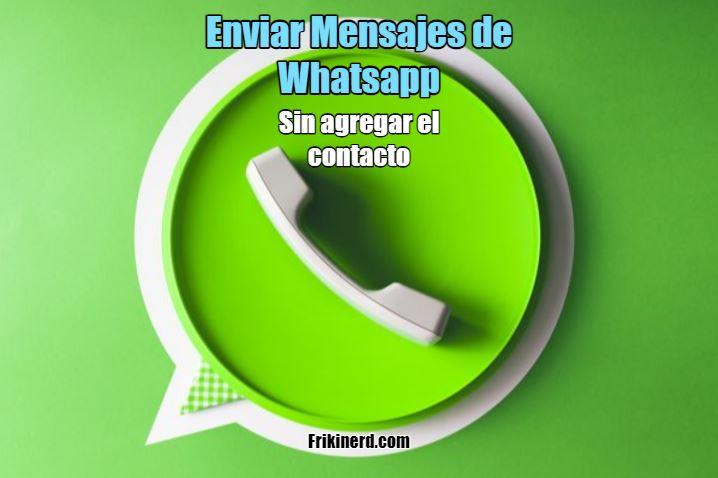 enviar mensajes de whatsapp sin agregar contacto, enviar mensaje de whatsapp directamente desde internet, enviar whatsapp gratis, como enviar mensajes de whatsapp desde internet ilimitados, mensajes de whatsapp gratis online, web para enviar whatsapp sin agregar el numero a los contactos